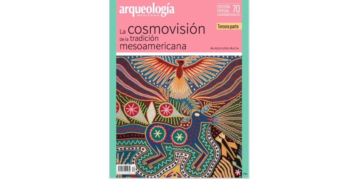 E70. La cosmovisión de la tradición mesoamericana. Tercera parte