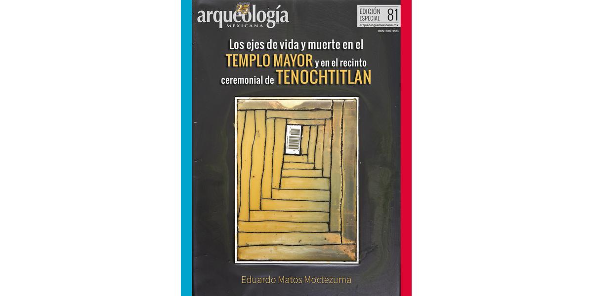 E81. Los ejes de vida y muerte en el Templo Mayor y en el recinto ceremonial de Tenochtitlan