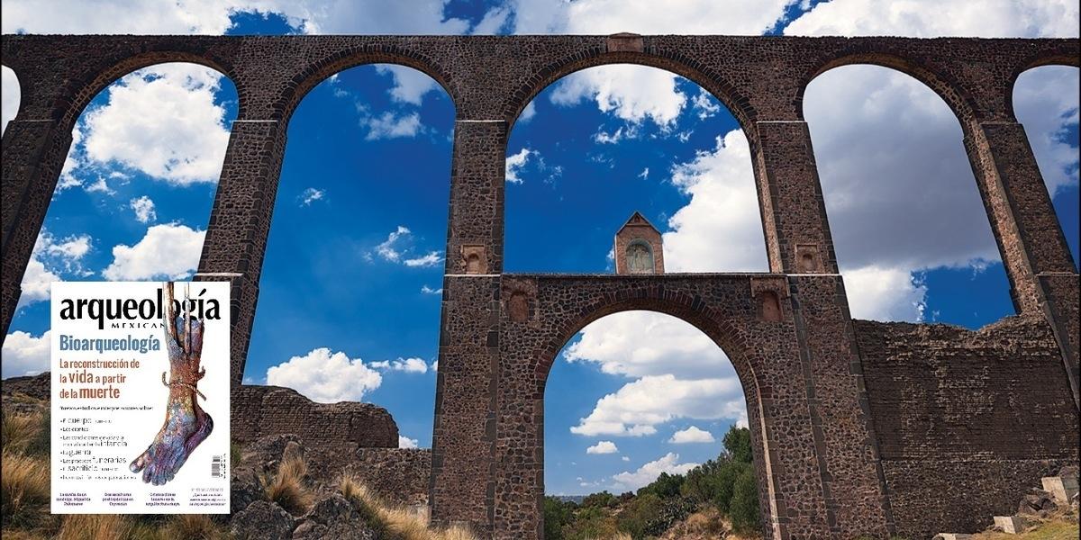 El Acueducto del Padre Tembleque en Otumba y Zempoala. Patrimonio de la humanidad por la UNESCO