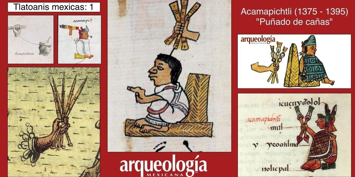 "Acamapichtli, ""Puñado de cañas"" (1375-1395)"