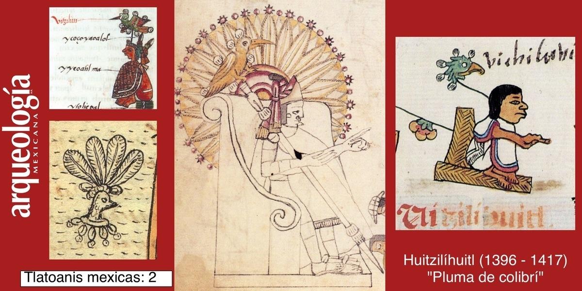 """Huitzilíhuitl, """"Pluma de colibrí"""" (1396-1417)"""