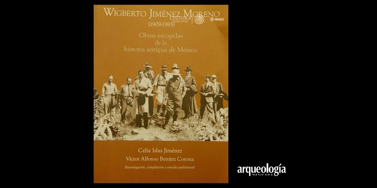 El INAH publica las obras escogidas del Padre de la Etnohistoria en México, Wigberto Jiménez Moreno