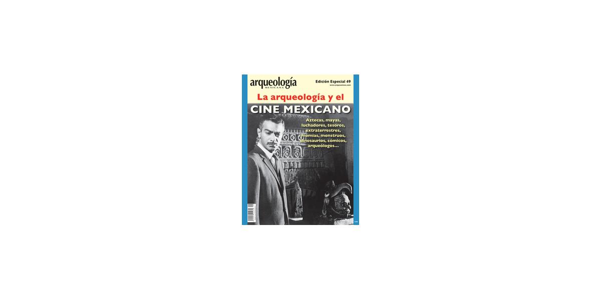 E49. La arqueología y el cine mexicano