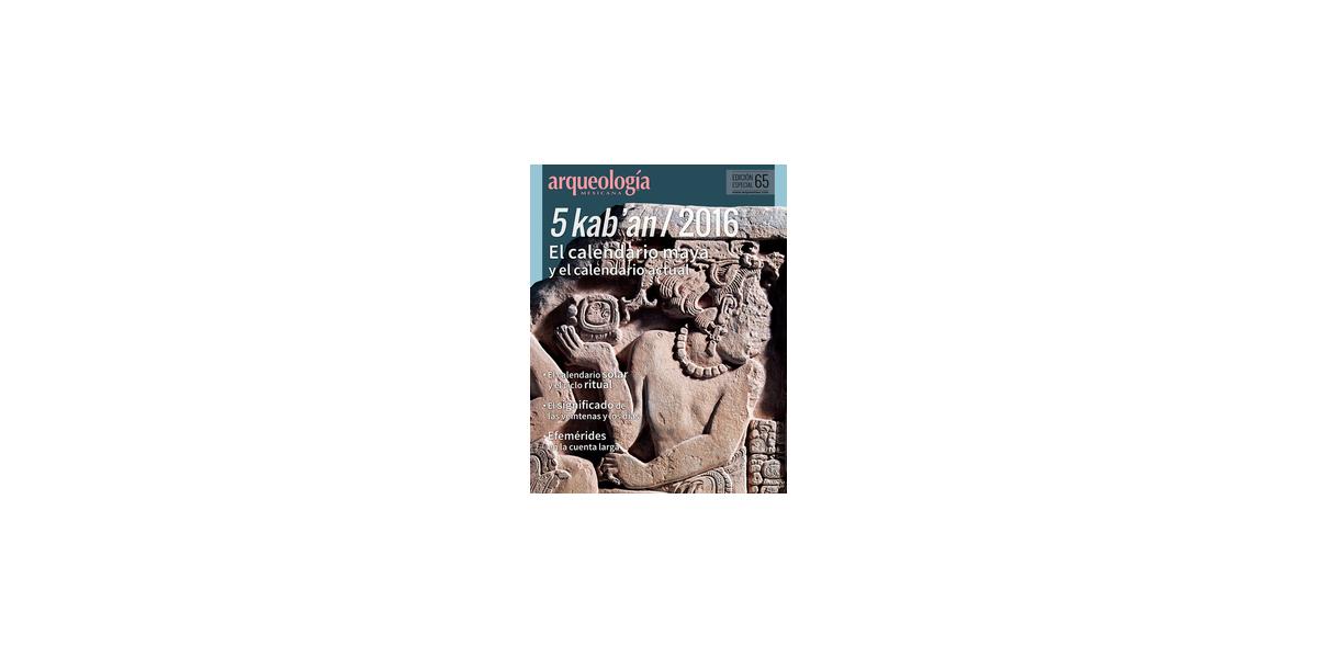 E65. 5 Kab'an/2016. El calendario maya y el actual