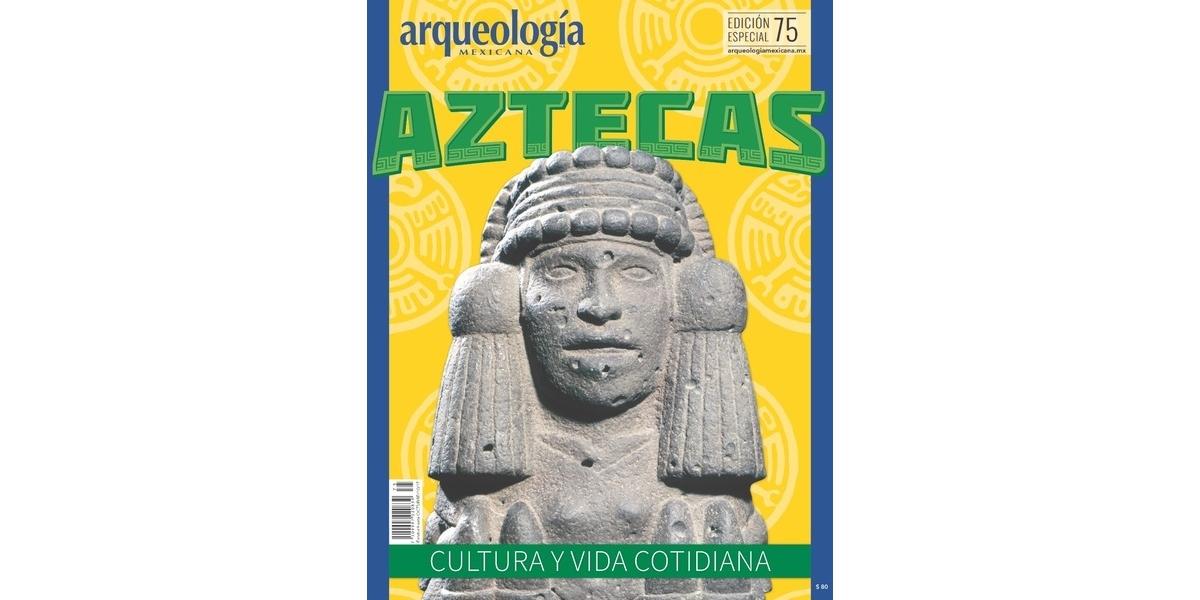 E75. Aztecas. Cultura y vida cotidiana