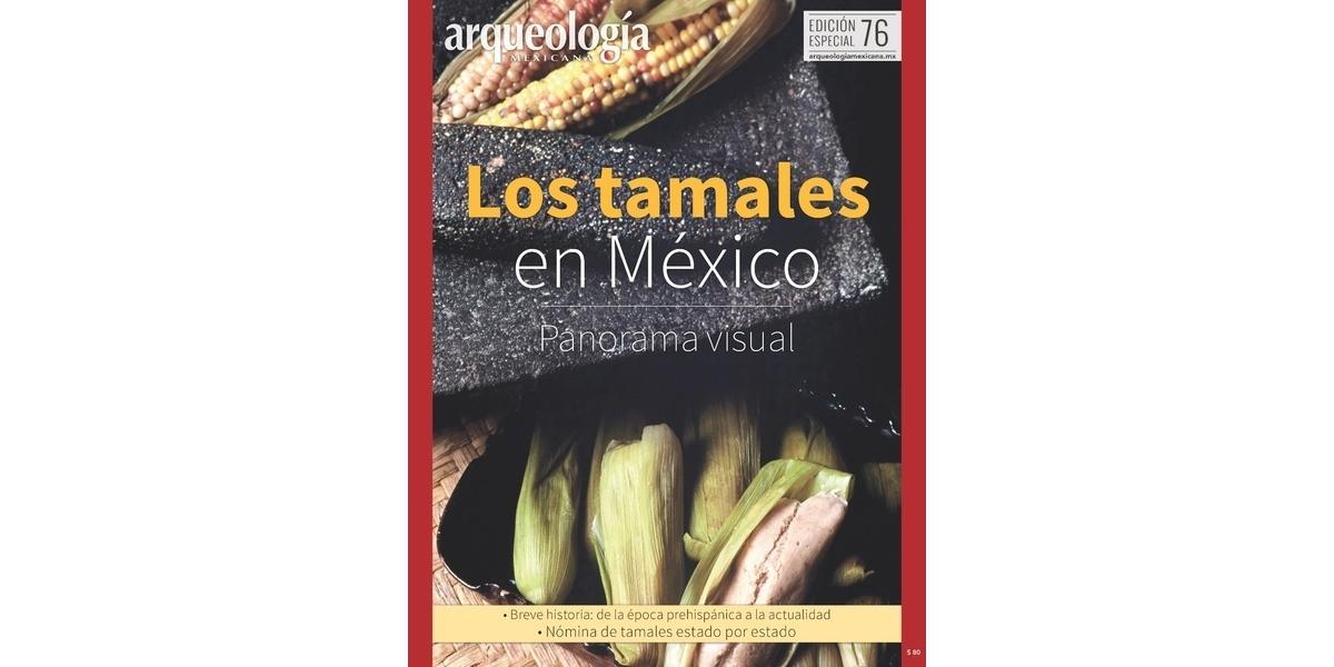 Esp. 76. Los tamales en México. Panorama visual