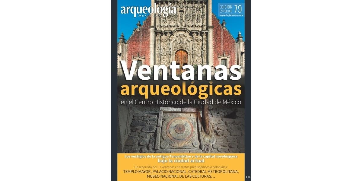 E79. Ventanas arqueológicas en el Centro Histórico de la Ciudad de México