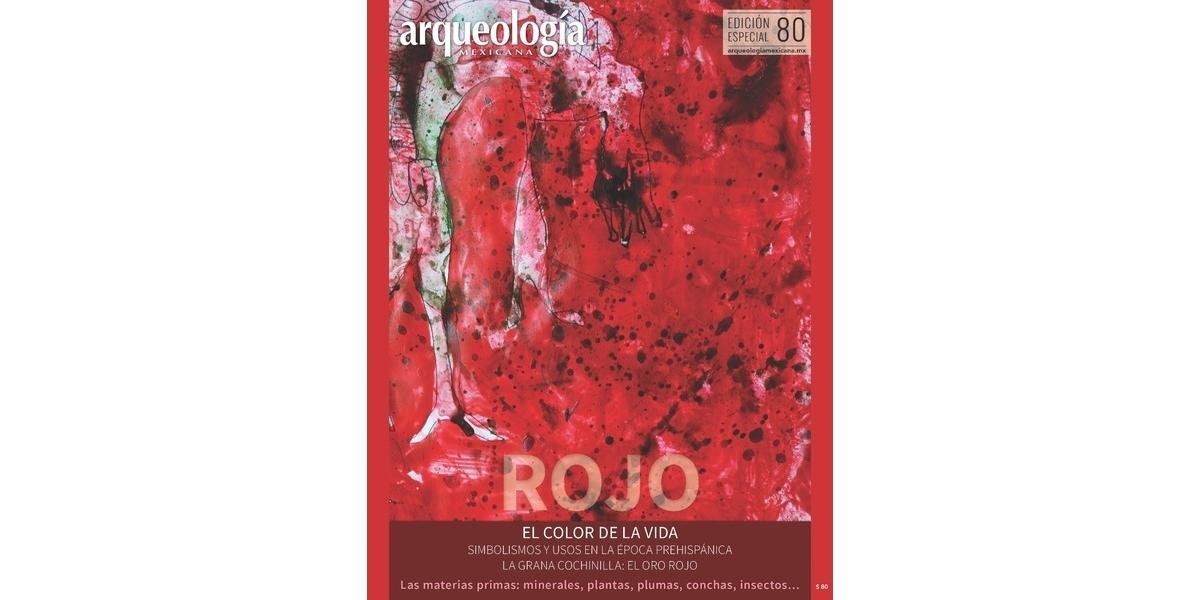E80. Rojo, el color de la vida. Simbolismos y usos en la época prehispánica. La grana cochinilla: el oro rojo