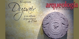 """Una visita a la exposición. """"El capitán Dupaix y su Álbum Arqueológico de 1794"""""""