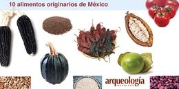De México al mundo: 10 alimentos básicos