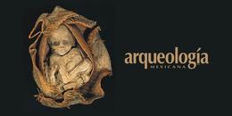 Historia de vida. El fenómeno de la momificación en el México prehispánico